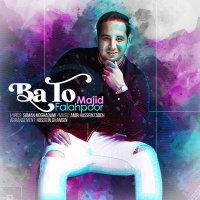 Majid Falahpour - 'Ba To'