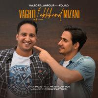 Majid Falahpour & Fouad - 'Vaghti Labkhand Mizani'
