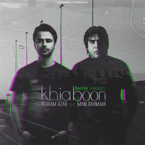 Mani Rahnama - Khiaboon (Pedram Azad Remix)