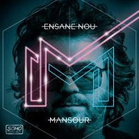 Mansour - 'Ensane Nou'