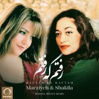 Marziyeh & Shakila - 'Raftam Ke Raftam (Remix)'