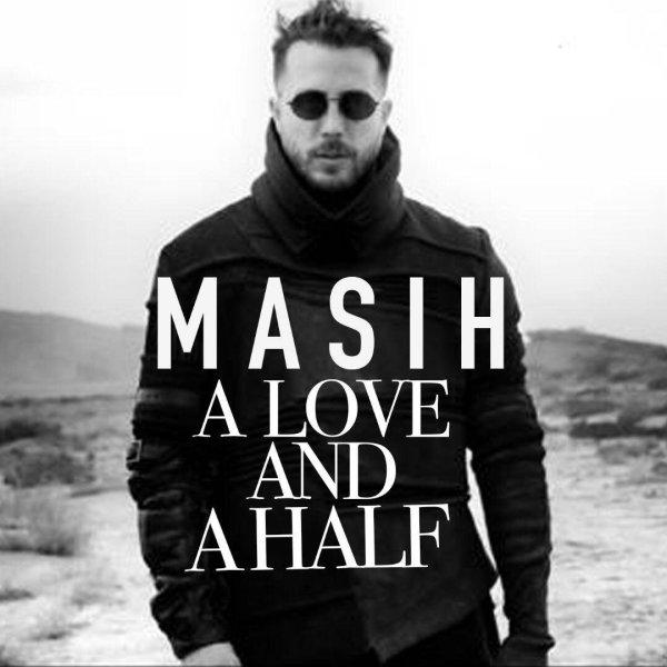 Masih - A Love And A Half