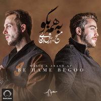 Masih & Arash AP - 'Be Hame Begoo'
