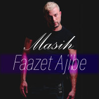 Masih - 'Faazet Ajibe'