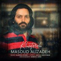 Masoud Alizadeh - 'Khatereh'