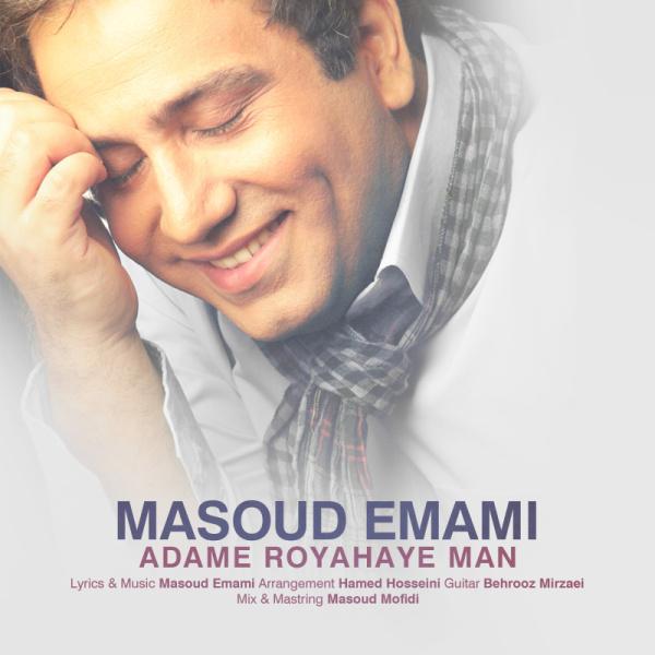 Masoud Emami - 'Adame Royahaye Man'