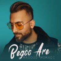 Masoud Moradi - 'Begoo Are'