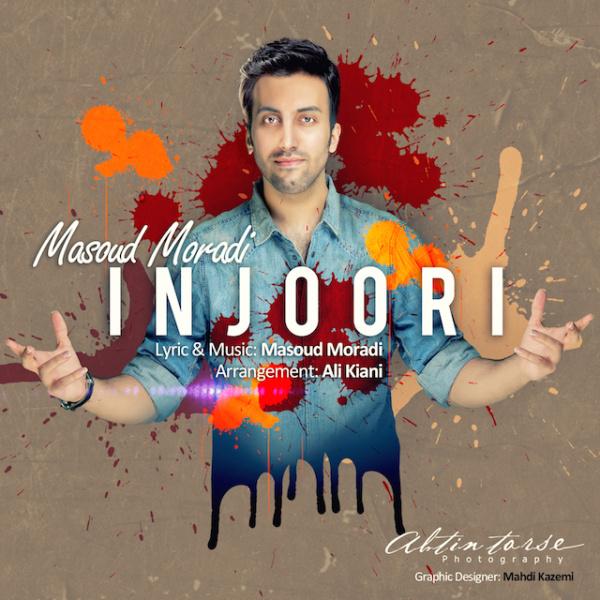 Masoud Moradi - 'Injoori'