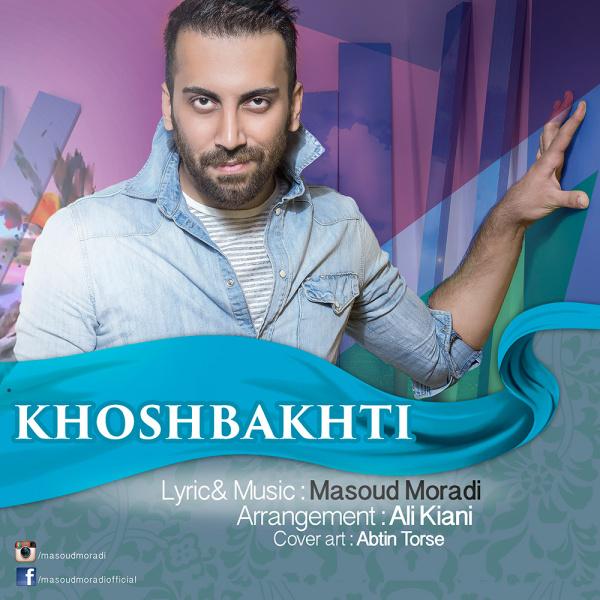 Masoud Moradi - 'Khoshbakhti'
