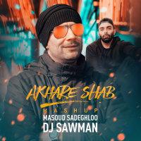 Masoud Sadeghloo & Mehdi Hosseini - 'Akhare Shab (DJ SawMan Mashup)'