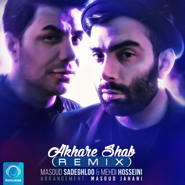 Masoud Sadeghloo & Mehdi Hosseini - 'Akhare Shab (Remix)'