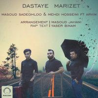 Masoud Sadeghloo & Mehdi Hosseini - 'Dastaye Marizet (Ft Arvin)'