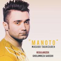 Masuod Taghizadeh - 'Manoto'