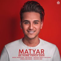 Matyar - 'Ba Hame Fargh Dari'