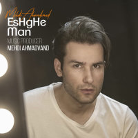 Mehdi Ahmadvand - 'Eshghe Man'