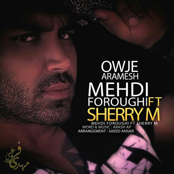 Mehdi Foroughi - 'Owje Aramesh (Ft SheryM)'