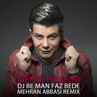 Mehdi Hosseini - 'DJ Be Man Faz Bede (Mehran Abbasi Remix)'