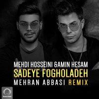 Mehdi Hosseini & Amin Hesam - 'Sadeye Fogholade (Mehran Abbasi Remix)'