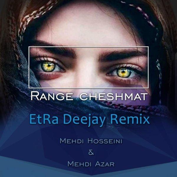 Mehdi Azar & Mehdi Hosseini - 'Range Cheshmat (Etra Deejay Remix)'