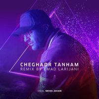 Mehdi Jahani - 'Cheghadr Tanham (Emad Larijani Remix)'