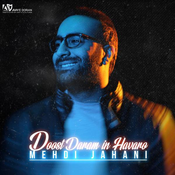 Mehdi Jahani - 'Doost Daram In Havaro'