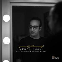 Mehdi Jahani - 'Tanhatar Az Man'