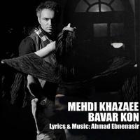 Mehdi Khazaee - 'Bavar Kon'