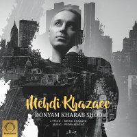 Mehdi Khazaee - 'Donyam Kharab Shod'
