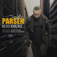 Mehdi Khazaee - 'Parseh'