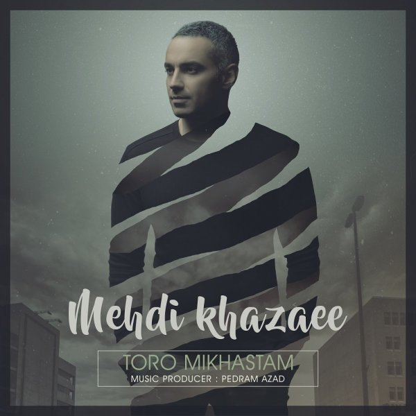 Mehdi Khazaee - 'Toro Mikhastam'