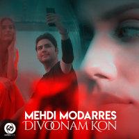 Mehdi Modarres - 'Divoonam Kon'
