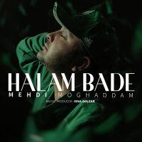 Mehdi Moghadam - 'Halam Bade'