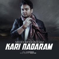 Mehdi Moghadam - 'Kari Nadaram'