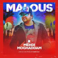 Mehdi Moghadam - 'Malous'