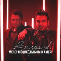 Mehdi Moghadam & Omid Ameri - 'Bargard'