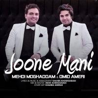 Mehdi Moghadam & Omid Ameri - 'Joone Mani'