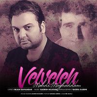Mehdi Moghadam - 'Velvele'