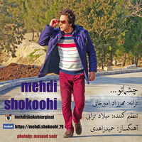 Mehdi Shokoohi - 'Cheshmato'