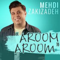 Mehdi Zakizadeh - 'Aroom Aroom'