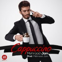 Mehraad Jam - 'Cappuccino'