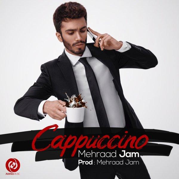 Mehraad Jam - Cappuccino