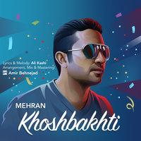 Mehran - 'Khoshbakhti'