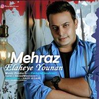Mehraz - 'Elaheye Younan'