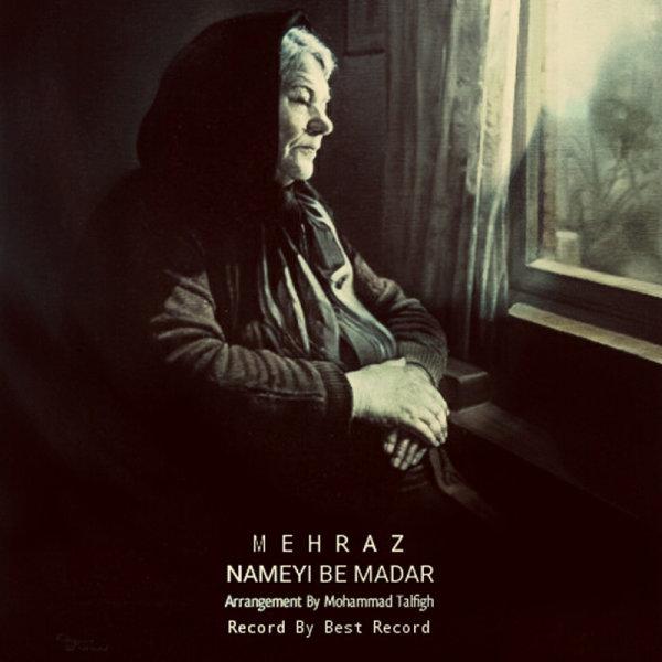 Mehraz - 'Nameyi Be Madar'