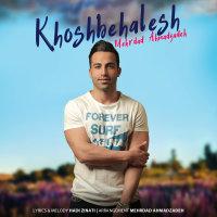 Mehrdad Ahmadzadeh - 'Khosh Be Halesh'