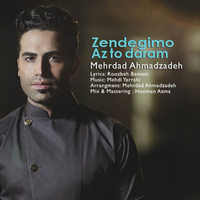 Mehrdad Ahmadzadeh - 'Zendegimo Az To Daram'