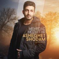 Mehrdad Mozaffar - 'Asheghet Shodam'