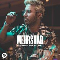Mehrshad - 'Nafahmidam Chi Shod'