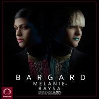 Melanie - 'Bargard (Ft Raysa)'