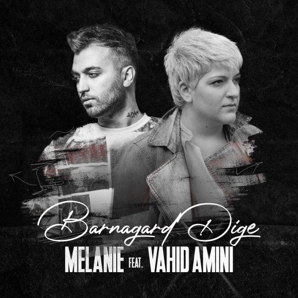 Melanie - 'Barnagard Dige (Ft Vahid Amini)'